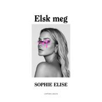 Elsk Meg fra Sophie Elise